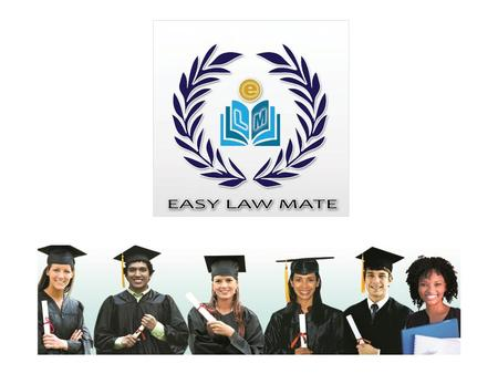 About Easy Law Mate: Easylawmate.comEasylawmate.com is managed by Noted Lawyers, Chartered Accountants, Academicians and Technocrats, who all are well.