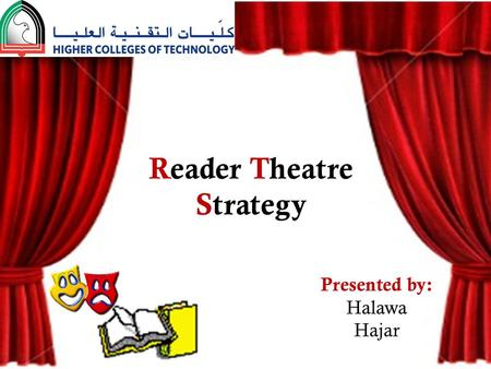 Reader Theatre Strategy Presented by: Halawa Hajar.