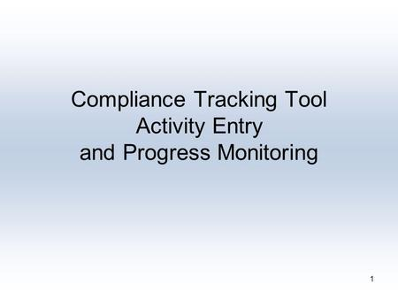 1 Compliance Tracking Tool Activity Entry and Progress Monitoring.