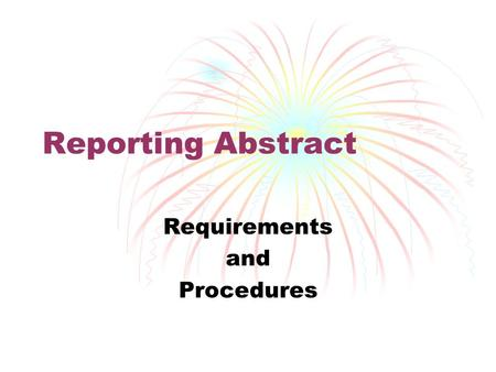 Reporting Abstract Requirements and Procedures. New Reporting Requirement Official Abstract of Votes New form to be completed and submitted to the Secretary.