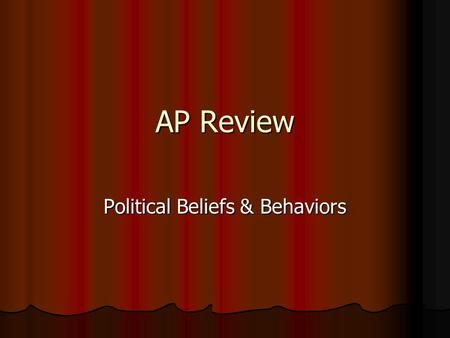 AP Review Political Beliefs & Behaviors. Officeholder seeking reelection Officeholder seeking reelection Incumbent Incumbent.
