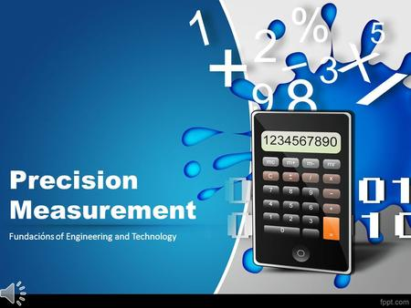 Precision Measurement Fundacións of Engineering and Technology.