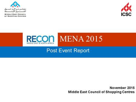 November 2015 Middle East Council of Shopping Centres RECon MENA 2015 Post Event Report.