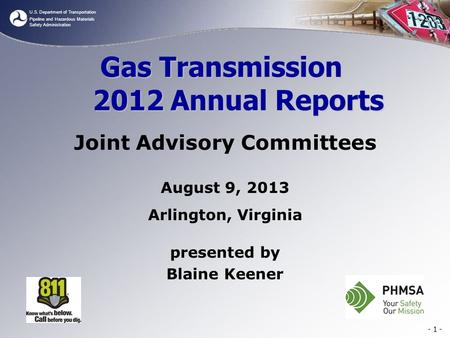U.S. Department of Transportation Pipeline and Hazardous Materials Safety Administration Gas Transmission 2012 Annual Reports Joint Advisory Committees.