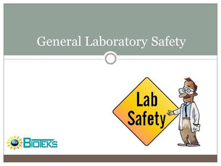 General Laboratory Safety. Why does it matter? Safe working protects:  You  Other lab workers  Cleaners  Visitors  Your work.