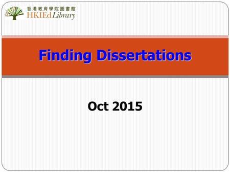 Finding Dissertations Oct 2015. 2 The definition of dissertations A lengthy piece of academic writing based on research undertaken by the candidate and.