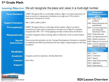 READY TO TEACH SM EDI ® Lessons ©2013 All rights reserved. EDI Lesson Overview 5 th Grade Math Learning Objective: We will recognize the place and value.