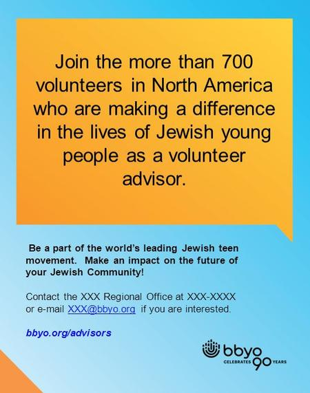 Be a part of the world's leading Jewish teen movement. Make an impact on the future of your Jewish Community! Contact the XXX Regional Office at XXX-XXXX.