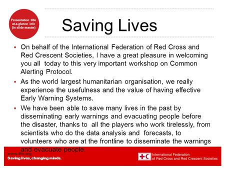 Www.ifrc.org Saving lives, changing minds. Presentation title at-a-glance info (in slide master)  On behalf of the International Federation of Red Cross.