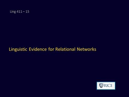 Linguistic Evidence for Relational Networks Ling 411 – 15.