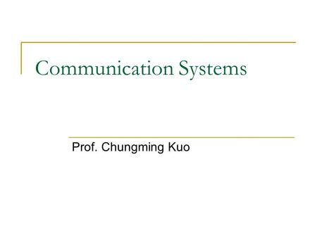 Communication Systems Prof. Chungming Kuo. Chapter 6 Double Sideband and Single Sideband (cont.)