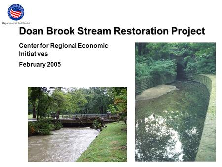 Department of Port Control Center for Regional Economic Initiatives February 2005 1 Doan Brook Stream Restoration Project Center for Regional Economic.
