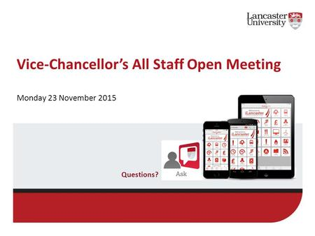 Vice-Chancellor's All Staff Open Meeting Monday 23 November 2015 Questions?