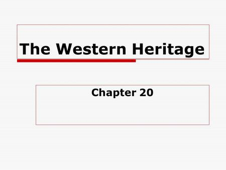The Western Heritage Chapter 20. Nationalism  nationalism – people are brought together by common bonds of language, customs, culture, and history 