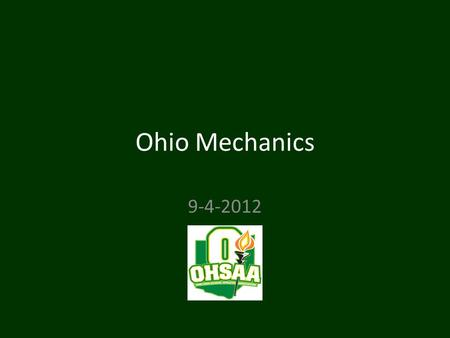 Ohio Mechanics 9-4-2012. Pre Game Everyone participate in conversation – Things to talk about Team tendencies ex: majority passing or running Talk about.