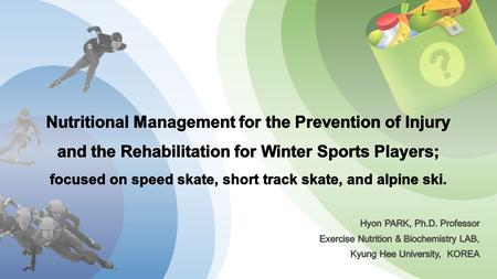 Guidelines for nutritional management with the purpose of the prevention of injury and illness and rehabilitation for winter sports players; focused.
