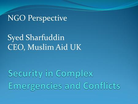 NGO Perspective Syed Sharfuddin CEO, Muslim Aid UK.