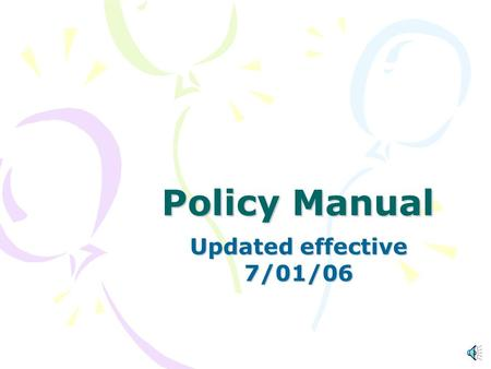 Policy Manual Updated effective 7/01/06 Why was the policy updated Concerns expressed by the Rehabilitation Services Administration (RSA) Confusion created.