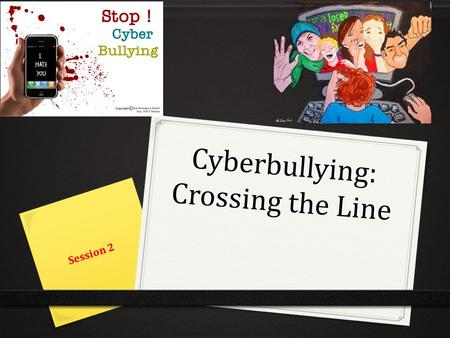 Cyberbullying: Crossing the Line Session 2. What are some of the ways that you and your friends tease each other online for fun? Question 1.