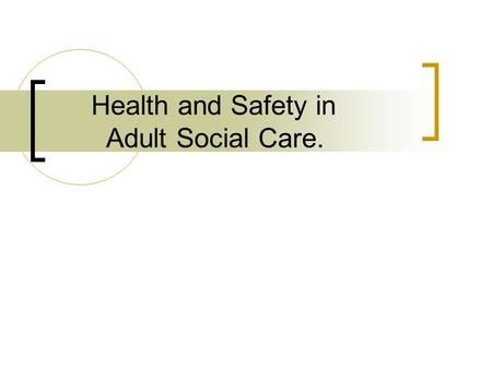Health and Safety in Adult Social Care.