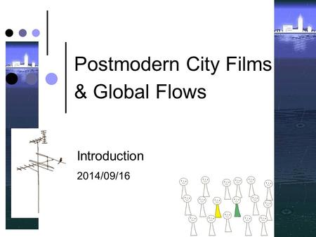 Postmodern City Films & Global Flows