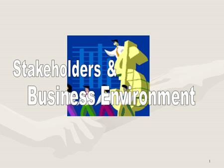 Stakeholders & Business Environment.