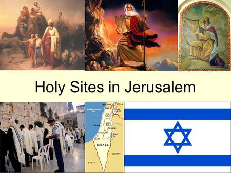 Holy Sites in Jerusalem. Abraham Abraham led his people to the land of Canaan, roughly modern-day Israel.