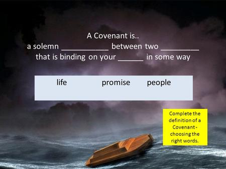 Complete the definition of a Covenant -choosing the right words.