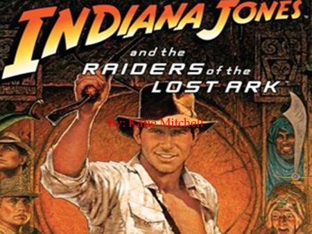 "1 By: Katie Mitchell.  The main character, ""Indiana Jones, is trying to find ""The Lost Ark.""  Jones' nemesis René Belloq is also looking for the same."