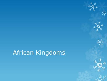 African Kingdoms. A varied landscape  Africa's landscape and climate presents challenges  Too little water  Too much water  Non-navigable rivers 