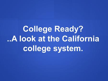 ..A look at the California college system.
