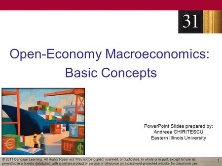 PowerPoint Slides prepared by: Andreea CHIRITESCU Eastern Illinois University Open-Economy Macroeconomics: Basic Concepts 1 © 2011 Cengage Learning. All.