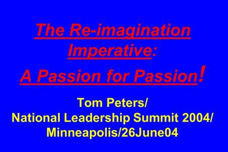 Tom Peters' Re-Imagine! Business Excellence in a ...