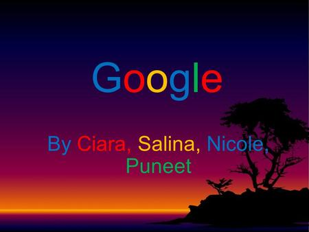 By Ciara, Salina, Nicole, Puneet GoogleGoogle. <strong>Google</strong> search is the most useful and most used web browser in the world. When searching up something, the.