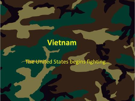 The United States begins fighting…. National Liberation Front – Vietcong National Liberation Front – Vietcong – South Vietnam – Overthrow Diem – Get rid.