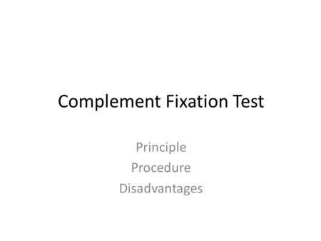 Complement Fixation Test Principle Procedure Disadvantages.