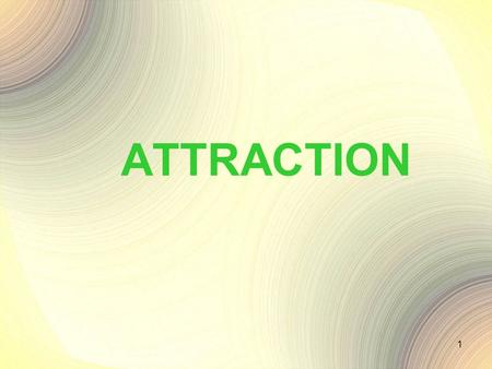 ATTRACTION 1. 2 INTERPERSONAL ATTRACTION The desire to approach other people.