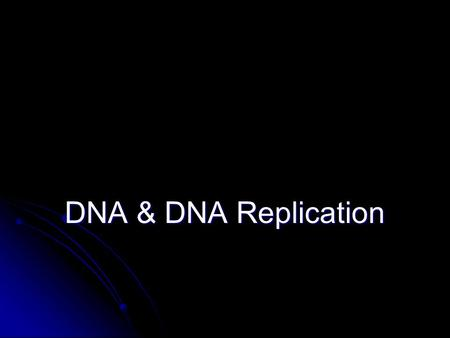 DNA & DNA Replication. History DNA DNA Comprised of genes In non-dividing cell nucleus as chromatin Protein/DNA complex Chromosomes form during cell division.