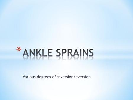 "Various degrees of inversion/eversion. Sole of the foot ""rolls"" inward."
