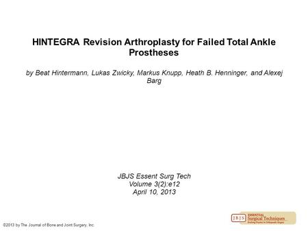 HINTEGRA Revision Arthroplasty for Failed Total Ankle Prostheses by Beat Hintermann, Lukas Zwicky, Markus Knupp, Heath B. Henninger, and Alexej Barg JBJS.