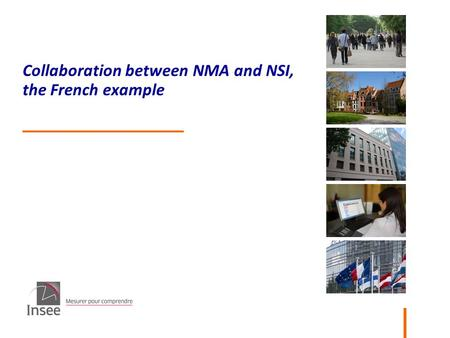DMRG - DMCSI 05/10/2014 Collaboration between NMA and NSI, the French example.