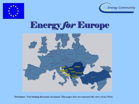Disclaimer: Non-binding discussion document. This paper does not represent the views of any Party. Energy for Europe.