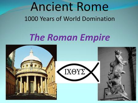 Ancient Rome 1000 Years of World Domination The Roman Empire.