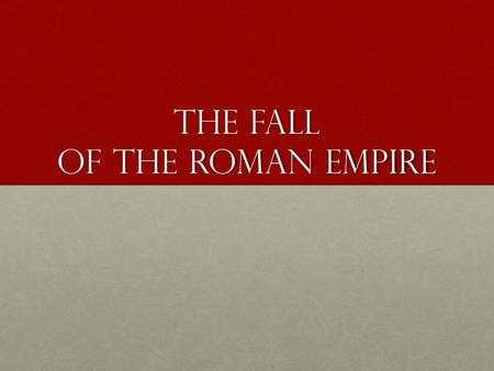 The fall of the Roman Empire. In 64 CE, Rome was destroyed by fire. The emperor Nero laid blame on Christians. This was the beginning of the persecution.