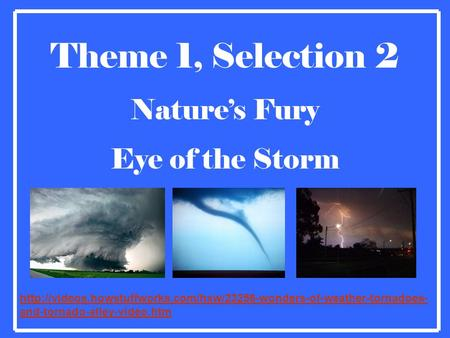 Theme 1, Selection 2 Nature's Fury Eye of the Storm