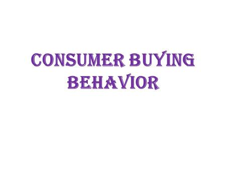 Consumer buying behavior. Three types of decision making process Extended problem solving- A purchase decision process in which customers devote considerable.