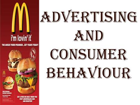 "Advertising and Consumer behaviour. Advertising: According to Wheeler, ""Advertising is any form of paid non-personal presentation of ideas, goods or services."