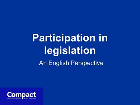 Participation in legislation An English Perspective.