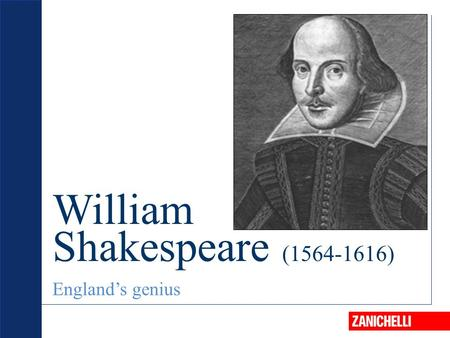 William Shakespeare (1564-1616) England's genius.
