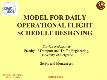 MODEL FOR DAILY OPERATIONAL FLIGHT SCHEDULE DESIGNING Slavica Nedeljković Faculty of Transport and Traffic Engineering, University of Belgrade Serbia and.